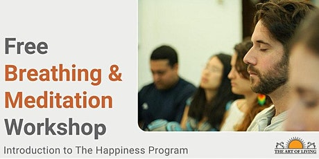 Breathing and Meditation Workshop (Intro to Happiness Program) tickets