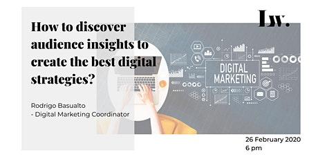How to discover audience insights to create the best digital strategies? tickets
