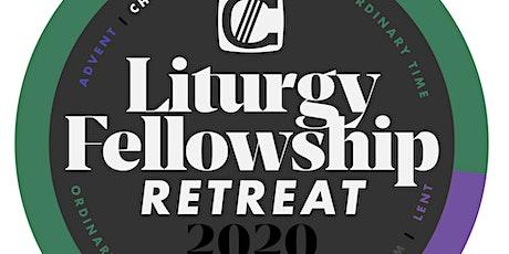 Liturgy Fellowship Retreat (2020) tickets