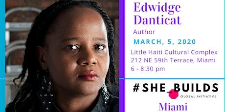 #SHE_BUILDS_Miami with Edwidge Danticat tickets