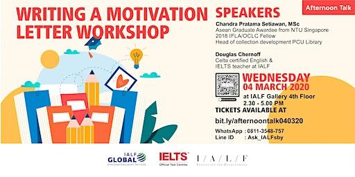 Afternoon Talk : Writing a Motivation Letter Workshop