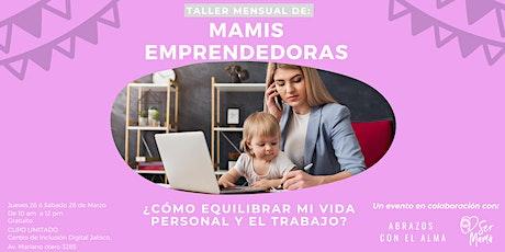 Taller Mensual: Mamis emprendedoras boletos