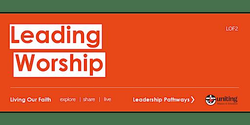 LOF2   Leading Worship