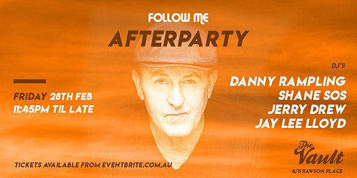 Follow Me Afterparty Featuring Danny Rampling
