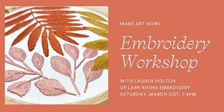 Make Art Now! Workshop with Lauren Holton of Lark Rising Embroidery tickets