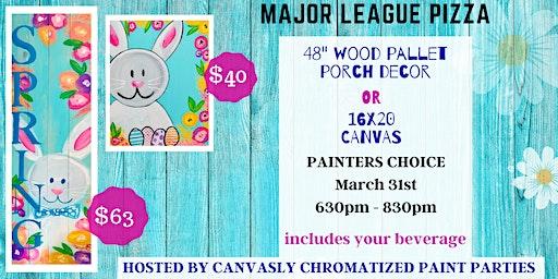 Spring Paint & Sip: Porch Sign or Canvas @ Major League Pizza
