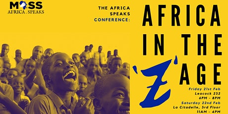 """Africa Speaks Conference - Africa in the """"Z"""" Age tickets"""