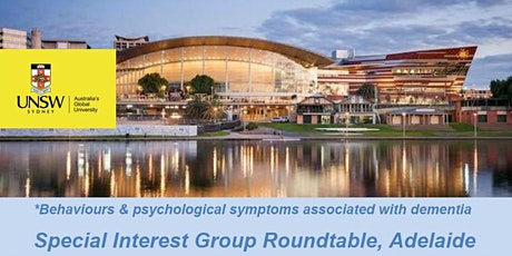 Roundtable - Behaviours and psychological symptoms associated with dementia tickets