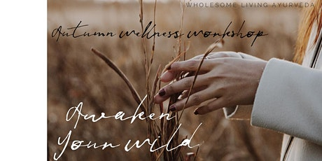 Awaken Your Wild, Autumn Wellness Workshop tickets