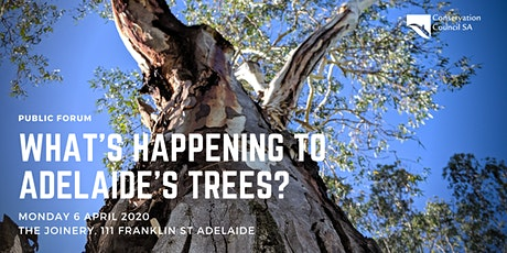 Postponed: What's happening to Adelaide's trees? tickets