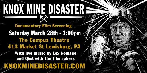 Knox Mine Disaster Documentary Film Screening with Lex Romane 3/28