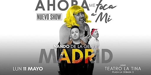 NANDO DE LA GENTE - MADRID - AHORA ME TOCA A MI