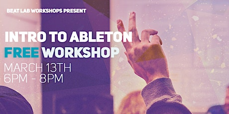 Intro to Ableton - FREE Music Production Workshop tickets