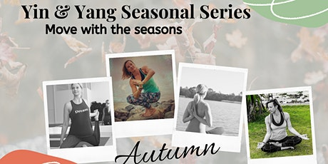 Yin Yang Seasonal Series - Move with the seasons - Autumn tickets