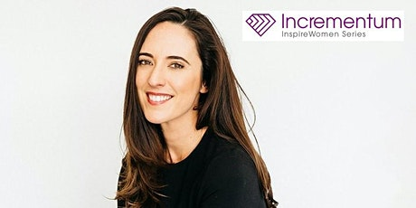 Incrementum: InspireWomen Series with Carly Brown from UNE PIECE tickets