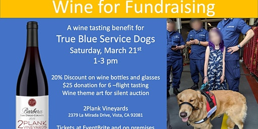 Wine for Fundraising - A wine tasting benefit for True Blue Service Dogs