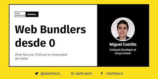 Sloth Laboratory: Web bundlers desde 0 con Miguel Castillo