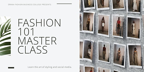 Orana College Presents - Fashion 101 Masterclass tickets