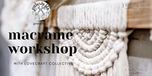 Macrame Workshop: LoveCraft Collective