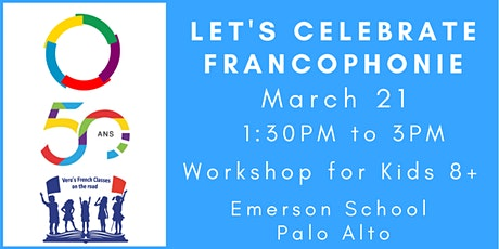 Let's celebrate Francophonie - bilingual workshop for Children 8 years + tickets