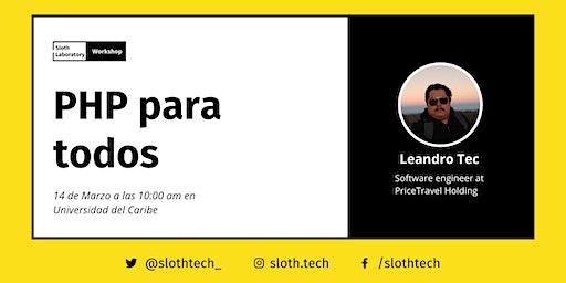 Sloth Laboratory: PHP para todos con Leandro Tec