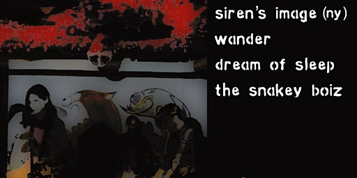 Siren's Image/Wander/Dream of Sleep/Snakey Boiz