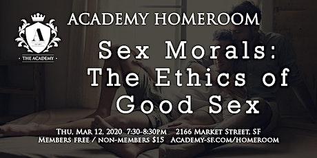 Academy Homeroom: Sex Morals—the Ethics of Good Sex tickets