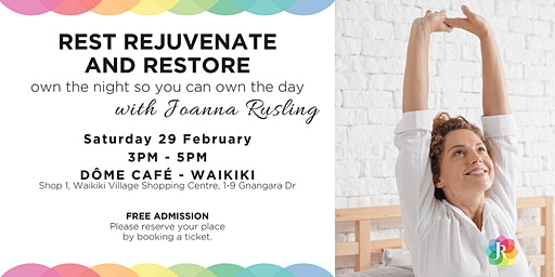 Rest Restore Rejuvenate - Dôme Cafe Waikiki