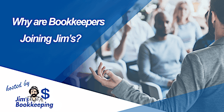 Why are Bookkeepers Joining Jim's? The good, bad and ugly questions answered... tickets