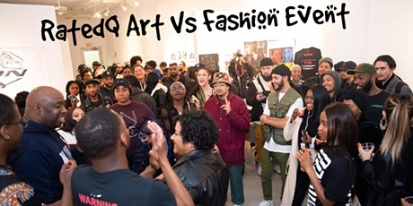 "RatedQ ""ART VS FASHION""  ONE YEAR ANNIVERSARY EVENT tickets"