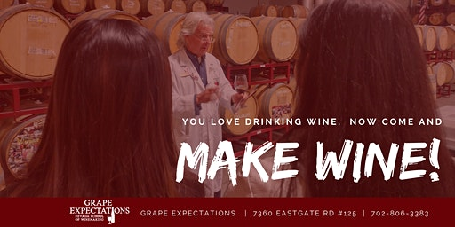 Learn How YOU can MAKE WINE Open House & Wine Sampling