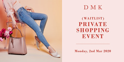 Waitlist for DMK: Private Shopping Event 2 March 2020