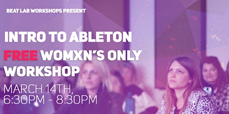 FREE Womxn's Only Music Production Workshop tickets