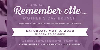 Remember Me...Mother's Day Brunch