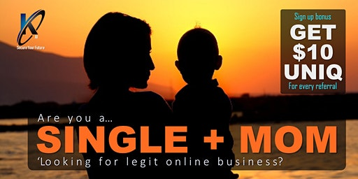 Single + Mom 'Looking for Legit Online Business?