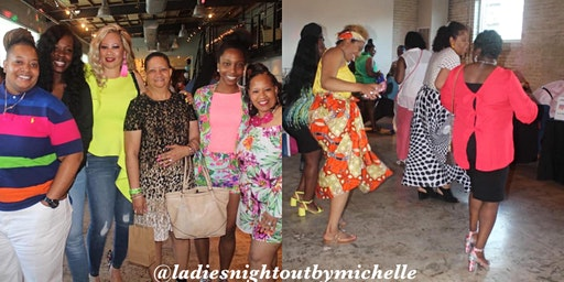 """Ladies Night Out """"Bday, Cinco De Mayo, & Mother's Day"""" Edition"""
