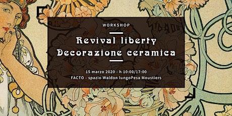 Workshop Revival Liberty. Decorazione ceramica biglietti