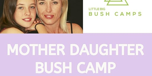 Mother Daughter Bush Camp 29th-31st May 2020
