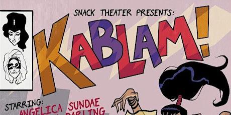 Snack Theater Presents: KABLAM! tickets