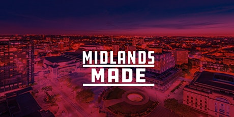 MIDLANDS MADE | A celebration of education and innovation in the Midlands tickets