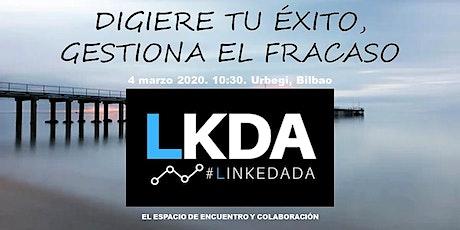 """LINKEDADA. 2ª Edición. """"DIGIERE TU ÉXITO, GESTIONA EL FRACASO"""" tickets"""