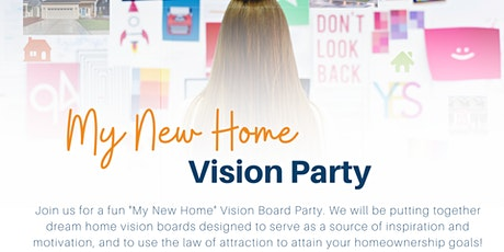 My New Home Vision Party tickets
