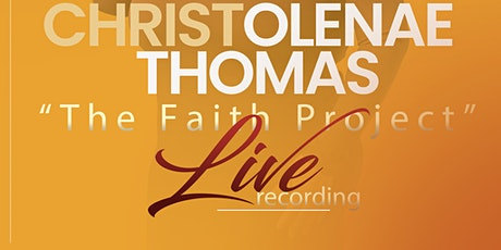 "Christolenae Thomas Live ""Faith Project"" tickets"