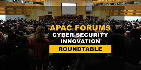 APAC Cyber Security Innovation Roundtable tickets
