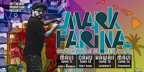 Mark Farina -  Hawaii Summer Tour! tickets