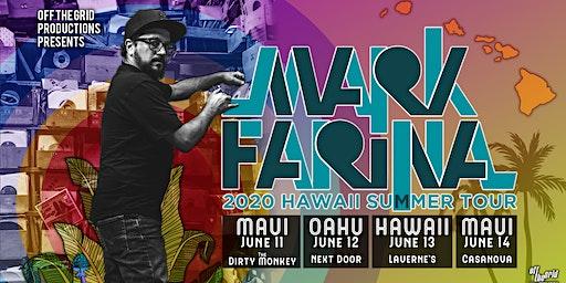 Mark Farina -  Hawaii Summer Tour!