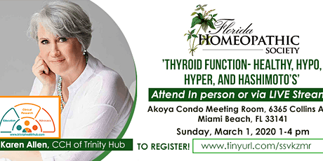 Thyroid Function- Healthy, Hypo, Hyper, and Hashimoto's - Florida Homeopathic Society presents  Karen Allen, CCH tickets