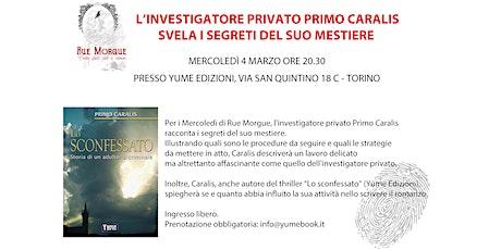 I segreti di un investigatore privato: incontro con Primo Caralis biglietti