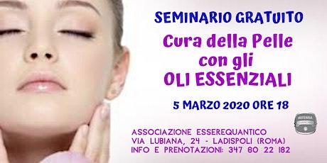 LADISPOLI (ROMA) - Cura della Pelle con gli Oli essenziali biglietti