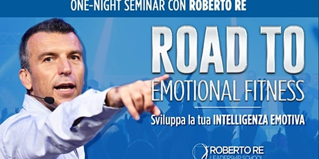 ROAD TO EMOTIONAL FITNESS con ROBERTO RE biglietti